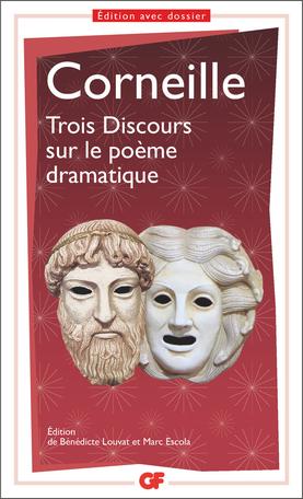Corneille, Trois Discours sur le poème dramatique (éd. M. Escola & B. Louvat, rééd.)