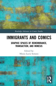 N. L. Serrano. (ed.) Immigrants and Comics. Graphic Spaces of Remembrance, Transaction, and Mimesis