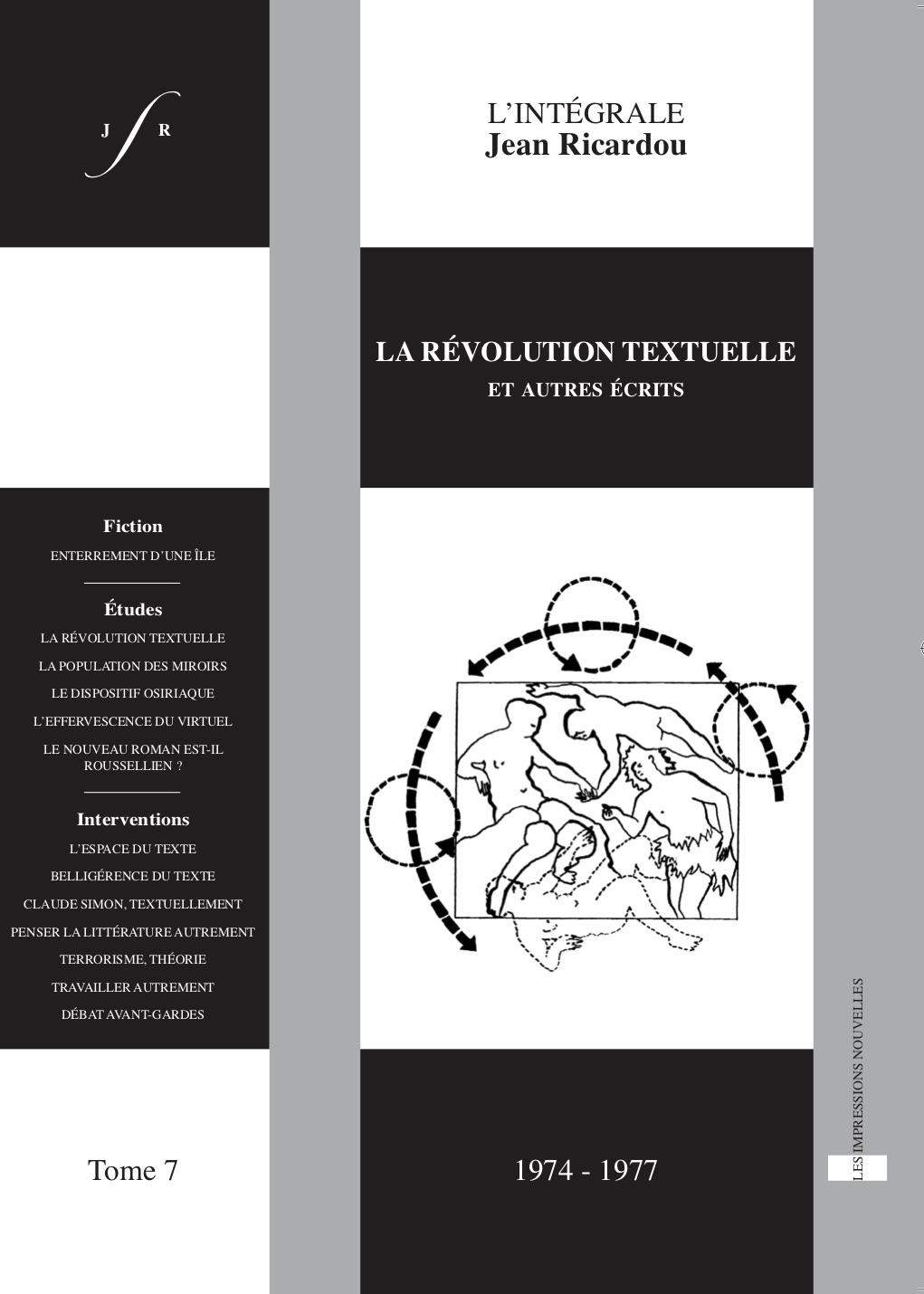J. Ricardou, Intégrale, t. 7 : La révolution textuelle et autres écrits (1974-1977)