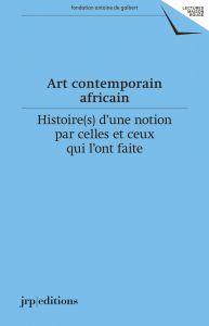 C. Vincent (dir.), Art contemporain africain – Histoire(s) d'une notion par celles et ceux qui l'ont faite