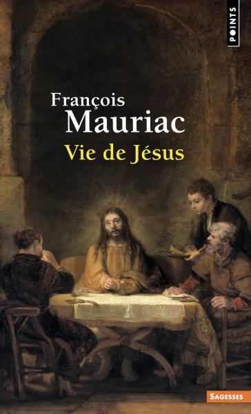 F. Mauriac, Vie de Jésus (nouvelle éd.)