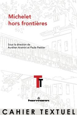 A. Aramini, P. Petitier, Michelet hors frontières
