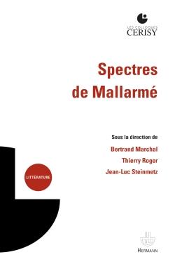 B. Marchal, J.-L. Steinmetz, T. Roger, Spectres de Mallarmé