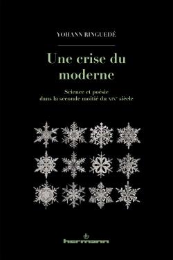 Y. Ringuedé, Une crise du moderne. Science et poésie dans la seconde moitié du XIXe siècle
