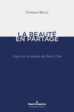 C. Bayle, La Beauté en partage. Essai sur la poésie de René Char