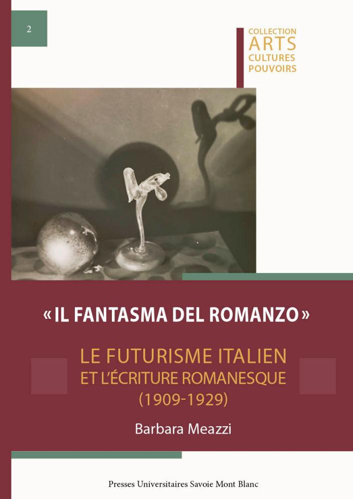 B. Meazzi, Il fantasma del romanzo. Le futurisme italien et l'écriture romanesque (1909-1929)