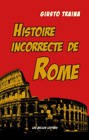 G. Traina, Histoire incorrecte de Rome