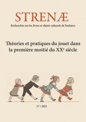Strenæ. Recherches sur les livres et objets culturels de l'enfance, n° 17 :
