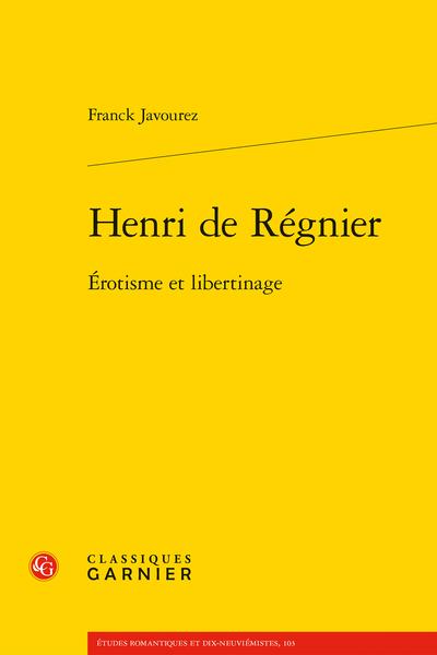 F. Javourez, Henri de Régnier. Érotisme et libertinage