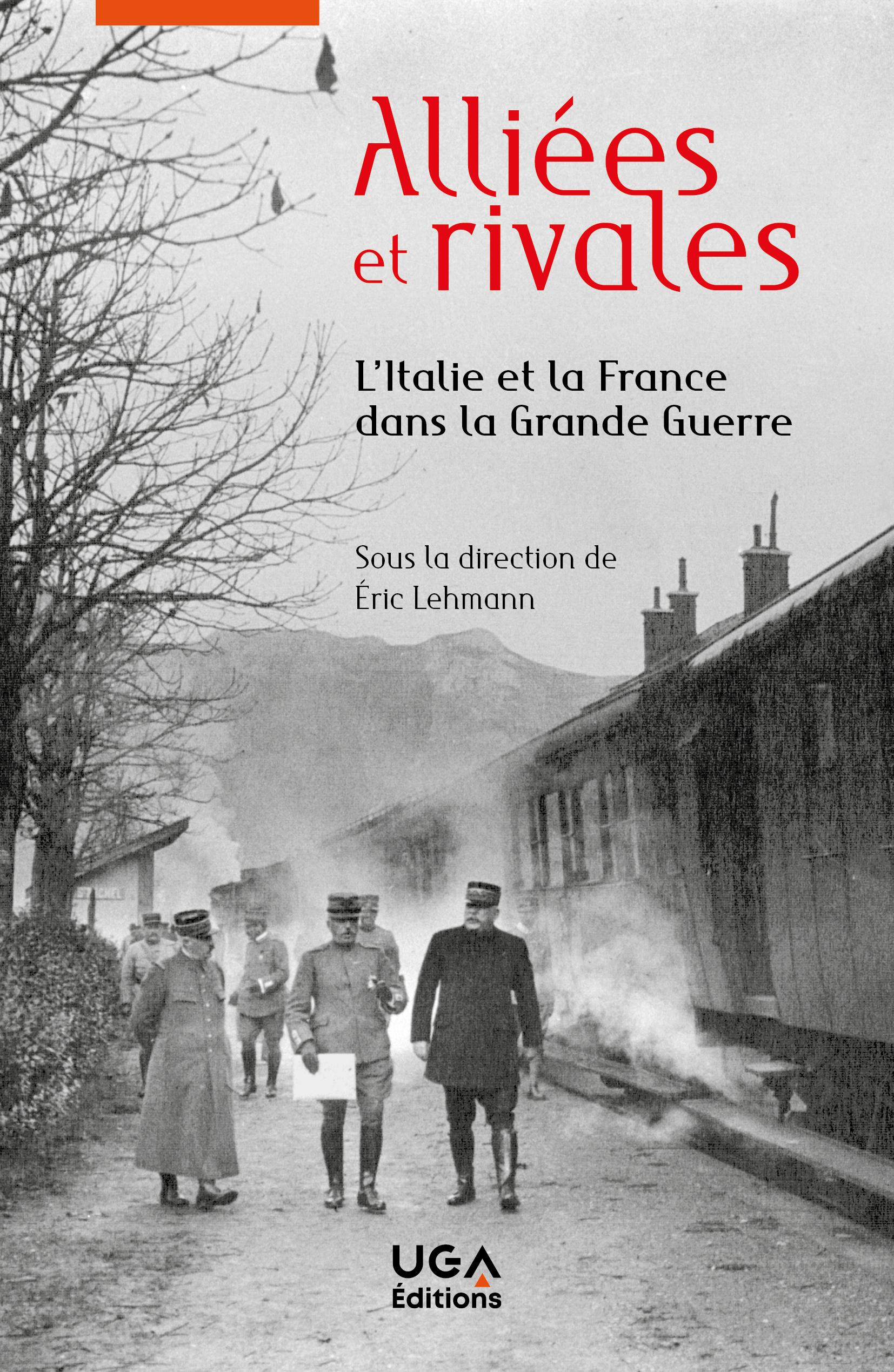 É. Lehmann (dir.) Alliées et rivales. L'Italie et la France dans la Grande Guerre