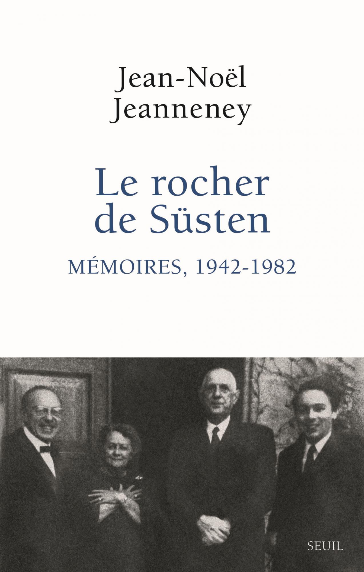 J.-N. Jeanneney, Le Rocher de Süsten. Mémoires, 1942-1982