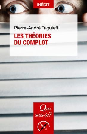 P.-A. Taguieff, Les Théories du complot