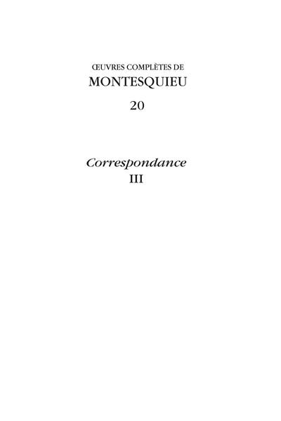 Montesquieu, Œuvres complètes, t. XX (Correspondance III)