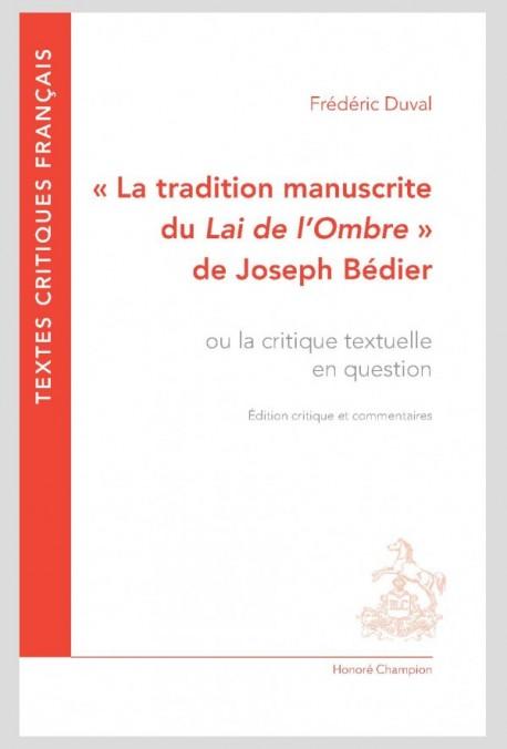 F. Duval, « La tradition manuscrite du Lai de l'Ombre » de Joseph Bédier ou la critique textuelle en question