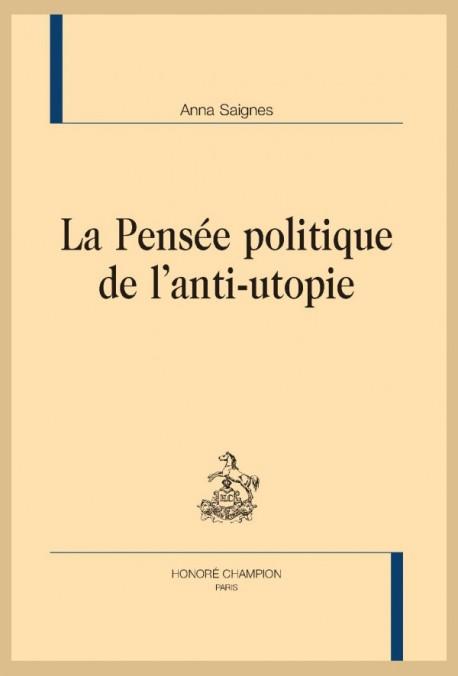 A. Saignes, La Pensée politique de l'anti-utopie