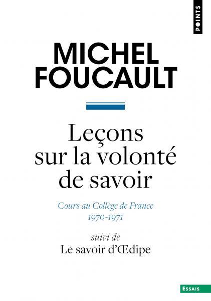 M. Foucault, Leçons sur la volonté de savoir. Cours au Collège de France (1970-1971), suivi de Le savoir d'Œdipe