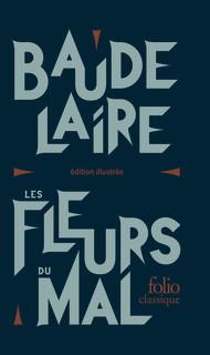 Ch. Baudelaire, Les Fleurs du Mal (éd. collector illustrée)