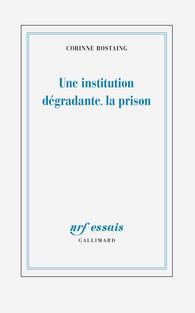 C. Rostaing, Une institution dégradante, la prison