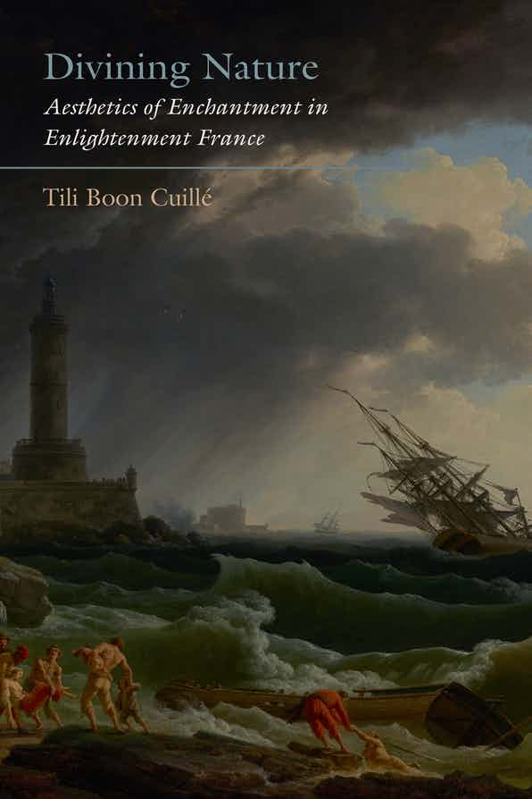 T. B. Cuillé, Divining Nature. Aesthetics of Enchantment in Enlightenment France