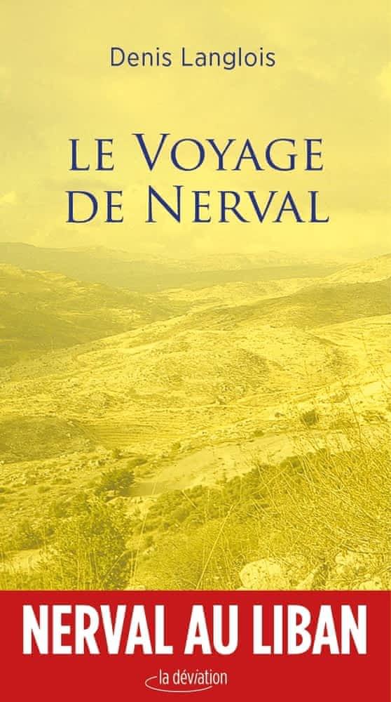 D. Langlois, Le voyage de Nerval