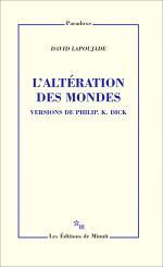 D. Lapoujade, L'altération des mondes. Version de Philip K. Dick