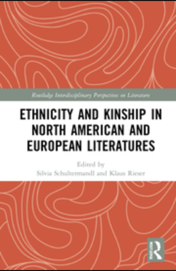 S. Schultermandl, K. Rieser. (ed.). Ethnicity and Kinship in North American and European Literatures
