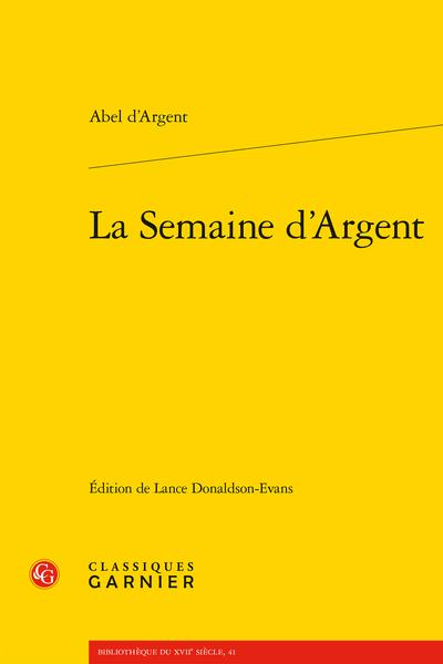 A. d'Argent, La Semaine d'Argent (éd. L. Donaldson-Evans)