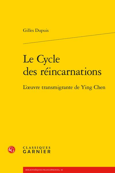 G. Dupuis, Le Cycle des réincarnations. L'œuvre transmigrante de Ying Chen