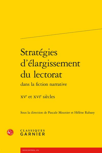 P. Mounier, H. Rabaey (dir.), Stratégies d'élargissement du lectorat dans la fiction narrative XVe et XVIe siècles