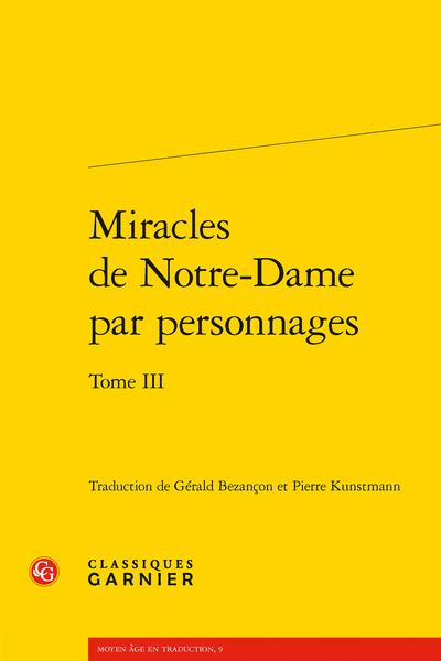 Miracles de Notre-Dame par personnages. Tome III, (trad. G. Bezançon, P. Kunstmann, F. Paradis)