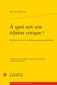 P. G. Beltrami, À quoi sert une édition critique ? Lire les textes de la littérature romane médiévale