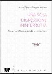 J. Galavotti, G. Morbiato (dir.). Una sola digressione ininterrotta. Cosimo Ortesta poeta e traduttore