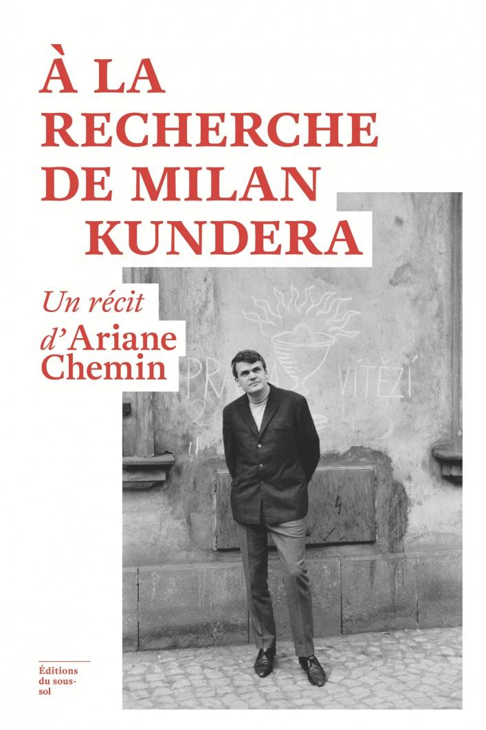 A. Chemin, À la recherche de Milan Kundera