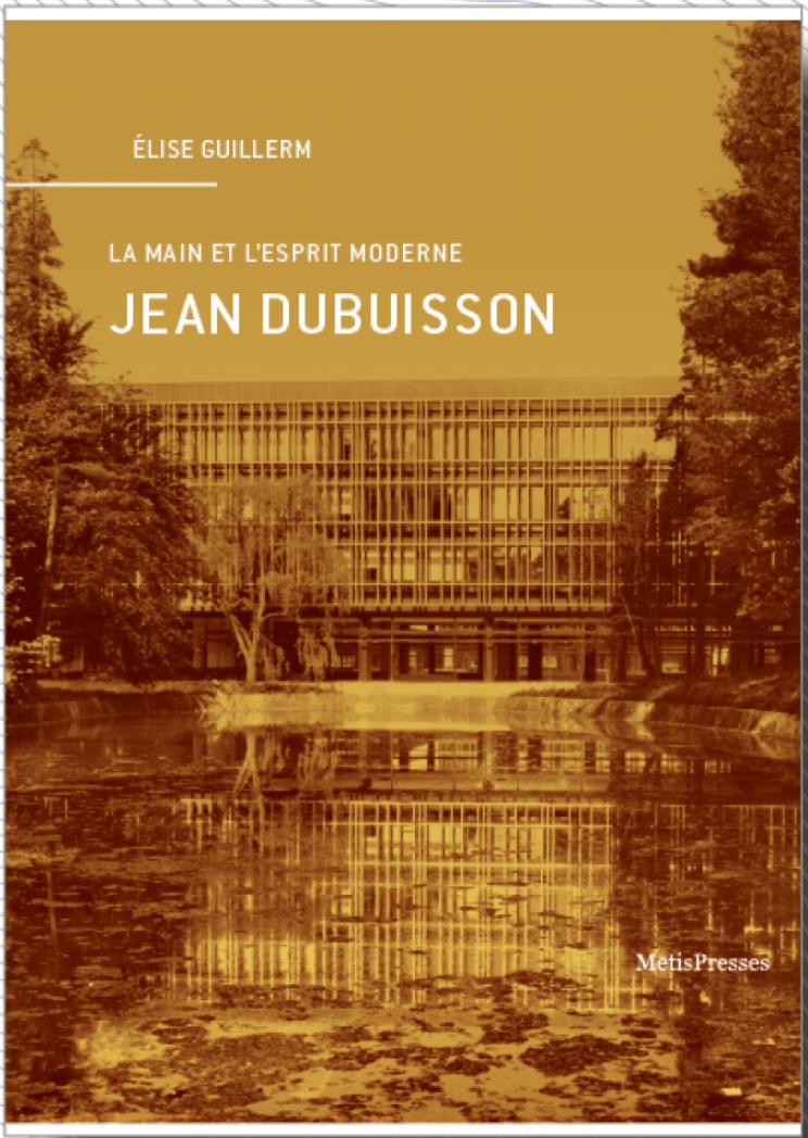 E. Guillerm, Jean Dubuisson. La main et l'esprit moderne
