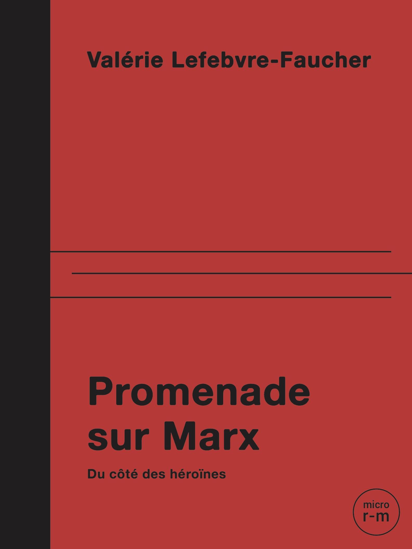 V. Lefebvre-Faucher, Promenade sur Marx. Du côté des héroïnes