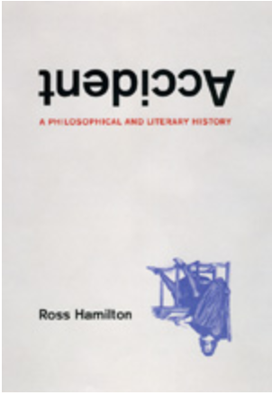 R. Hamilton, Accident. A Philosophical and Literary History