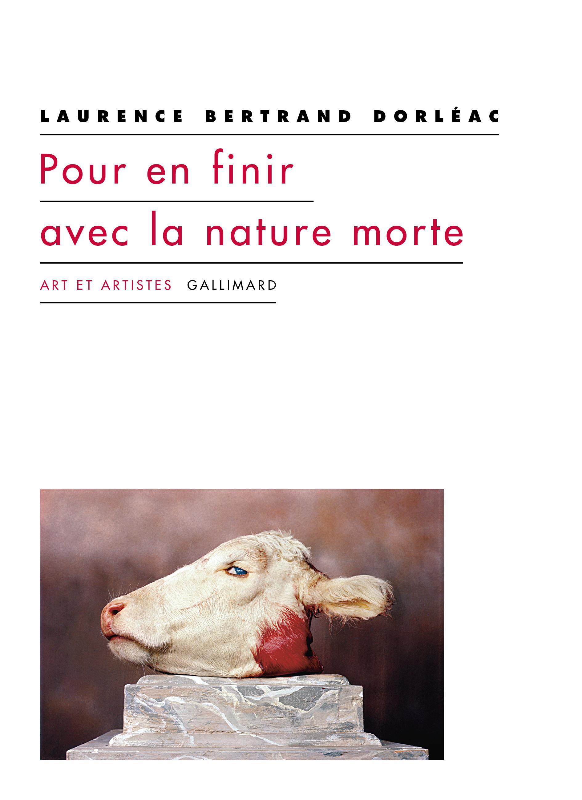 L. Bertrand Dorléac, Pour en finir avec la nature morte
