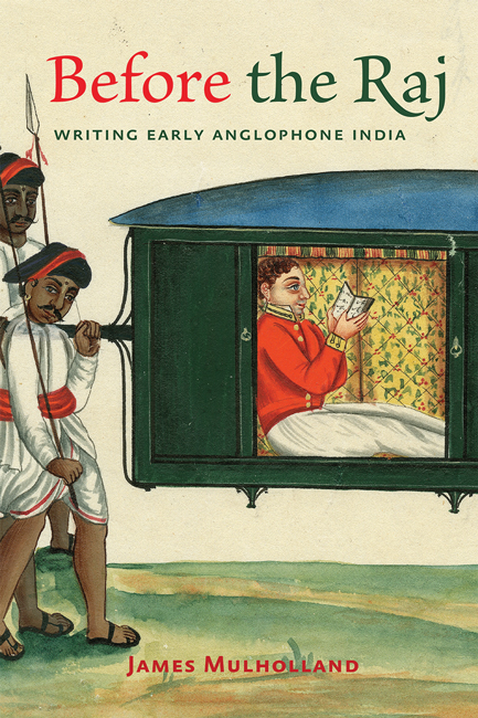 J. Mulholland, Before the Raj. Writing Early Anglophone India