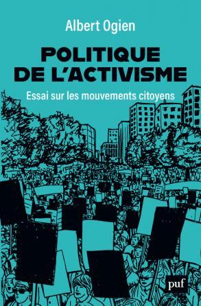 A. Ogien, Politique de l'activisme. Essai sur les mouvements citoyens