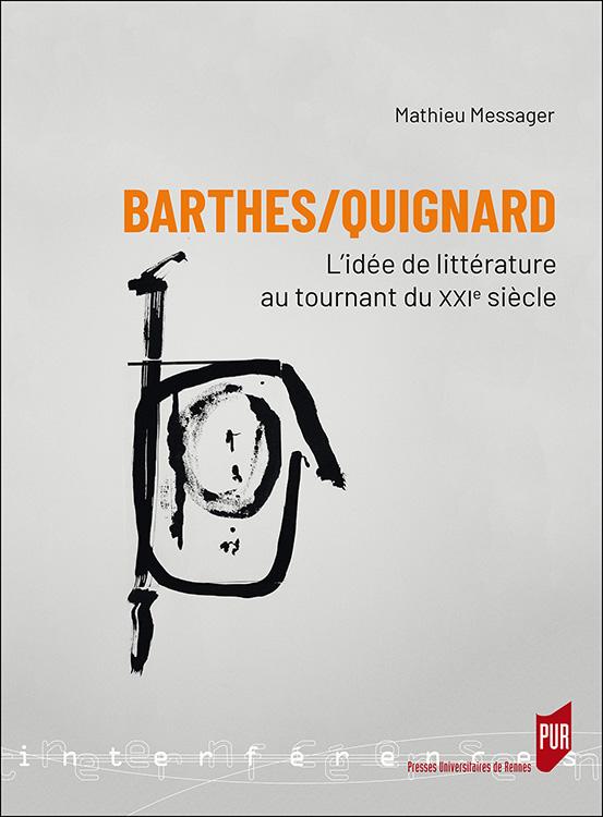 M. Messager, Barthes/Quignard. L'idée de littérature au tournant du XXIe siècle