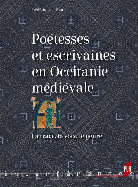 F. Le Nan, Poétesses et escrivaines en Occitanie médiévale. La trace, la voix, le genre