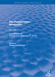 C. E. Robinson (ed.). The Frankenstein Notebooks. Part Two Draft Notebook B and Fair-Copy Notebooks C1 and C2
