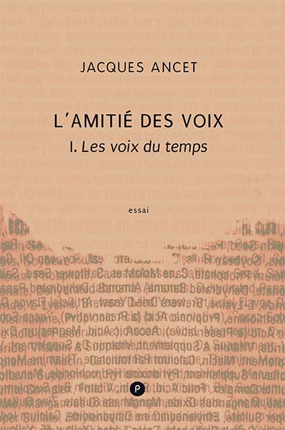 J. Ancet, L'Amitié des voix.Les voix du temps