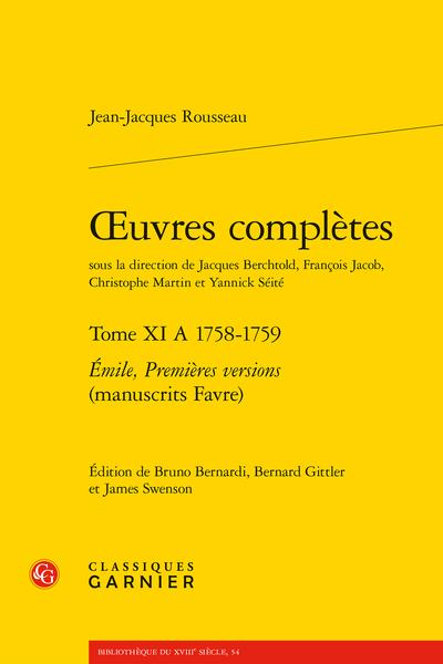 J-J. Rousseau, Œuvres complètes. Tome XI A 1758-1759. Émile, Premières versions (manuscrits Favre) (éd. B. Bernardi, B. Gittler, J. Swenson, J. Berchtold, F. Jacob, C. Martin, Y. Séité)