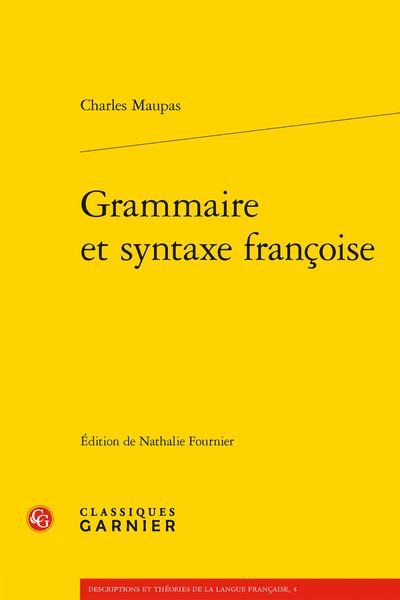Ch. Maupas, Grammaire et syntaxe françoise (éd. N. Fournier)