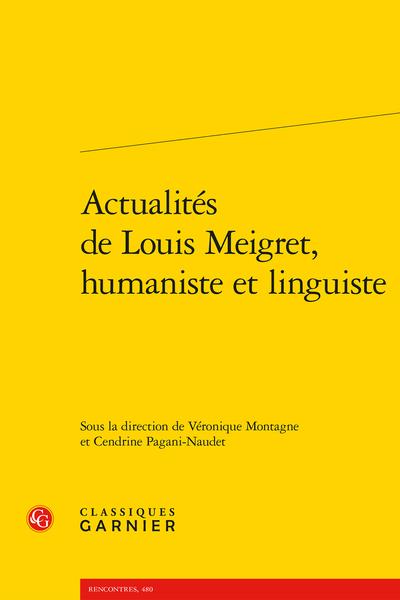 V. Montagne, C. Pagani-Naudet (dir.), Actualités de Louis Meigret, humaniste et linguiste