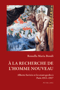 R. M. Bondi, À la recherche de l'homme nouveau: Alberto Savinio et les avant-gardes à Paris 1911–1937