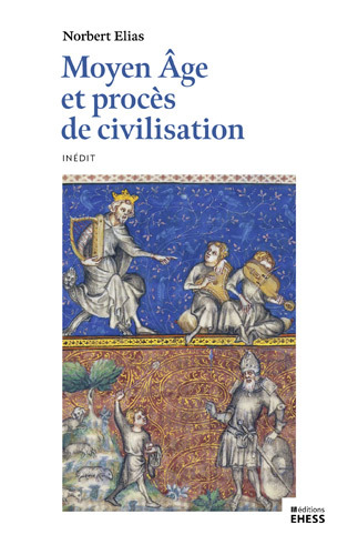 N. Elias, Moyen Âge et procès de civilisation (inédit)