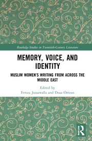 F. Jussawalla, D. Omran. (ed.). Memory, Voice, and Identity. Muslim Women's Writing from across the Middle East
