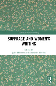 J. Hannam, K. Holden. Suffrage and Women's Writing